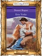 Desert Rogue (Mills & Boon Vintage 90s Modern) ebook by Erin Yorke