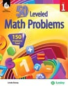 50 Leveled Math Problems Level 1 ebook by Linda Dacey