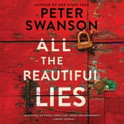 All the Beautiful Lies - A Novel audiobook by Peter Swanson