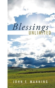 Blessings Unlimited ebook by John E. Manning
