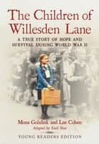 The Children of Willesden Lane - A True Story of Hope and Survival During World War II (Young Readers Edition) ebook by Mona Golabek, Emil Sher, Lee Cohen