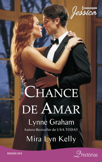 Chance de Amar - Harlequin Jessica ebook by Mira Lyn Kelly,Lynne Graham