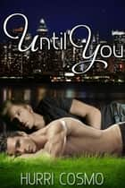 Until You ebook by Hurri Cosmo