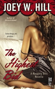 Naughty Bits Part IV - The Highest Bid ebook by Joey W. Hill