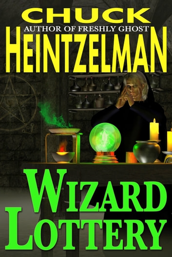 Wizard Lottery ebook by Chuck Heintzelman