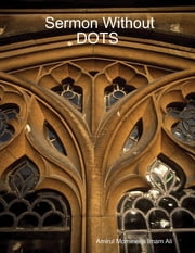 Sermon Without DOTS ebook by Amirul Momineen Imam Ali Robinson