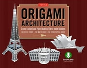 Origami Architecture - Create Lifelike Scale Paper Models of Three Iconic Buildings [Downloadable Folding Paper] ebook by Kobo.Web.Store.Products.Fields.ContributorFieldViewModel