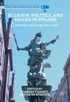 Religion, Politics, and Values in Poland ebook by Sabrina Ramet,Irena Borowik