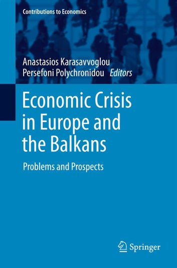 Economic Crisis in Europe and the Balkans - Problems and Prospects ebook by