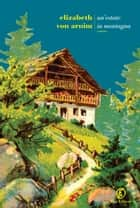 Un'estate in montagna eBook by Elizabeth von Arnim