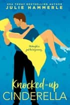 Knocked-Up Cinderella ebook by