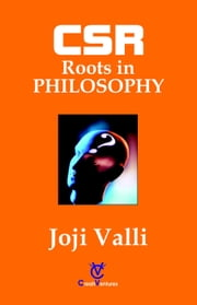 CSR: Roots in PHILOSOPHY ebook by Dr. Joji Valli