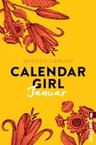 Calendar Girl Januar eBook by Audrey Carlan, Friederike Ails