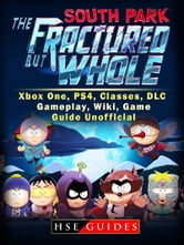 South Park The Fractured But Whole Xbox One, PS4, Classes, DLC, Gameplay,  Wiki, Game Guide Unofficial