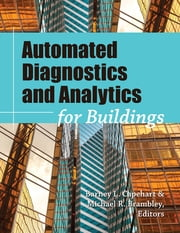 Automated Diagnostics and Analytics for Buildings ebook by Barney L. Capehart,Michael R. Brambley