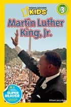 National Geographic Readers: Martin Luther King, Jr. ebook by Kitson Jazynka