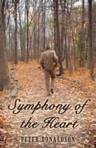 Symphony of the Heart ebook by Peter Donaldson