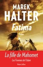 Fatima ebook by Marek HALTER