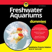 Freshwater Aquariums For Dummies - 3rd Edition audiobook by Madelaine Francis Heleine