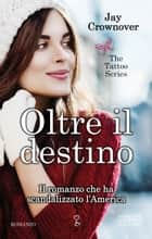 Oltre il destino ebook by Jay Crownover