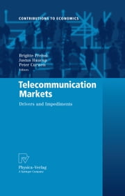 Telecommunication Markets - Drivers and Impediments ebook by Brigitte Preissl,Justus Haucap,Peter Curwen