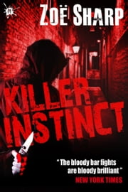 Killer Instinct: Charlie Fox book one ebook by Zoe Sharp