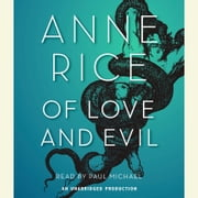 Of Love and Evil - The Songs of the Seraphim, Book Two audiobook by Anne Rice