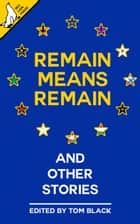 Remain Means Remain (and other stories) ebook by Tom Black, George Kearton, Jack Tindale,...