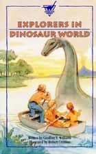 Explorers in Dinosaur World ebook by Geoffrey T Williams