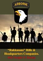 """Rakkasans"" Rifle & Headquarters Companies ebook by MSG Dwight P. Dooley"