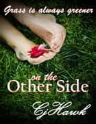 The Grass Is Always Greener On The Other Side ebook by CJ Hawk