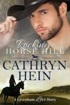 Rocking Horse Hill ebook by Cathryn Hein