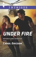 Under Fire ebook by Carol Ericson
