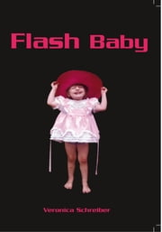 Flash Baby ebook by Veronica Schreiber