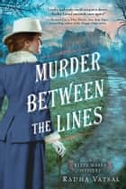 Murder between the Lines ebook by Radha Vatsal