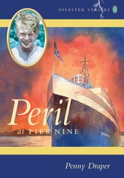 Peril at Pier Nine - Disaster Strikes! 3 ebook by Penny Draper