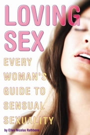Loving Sex ebook by Ellen Nicolas Rathbone