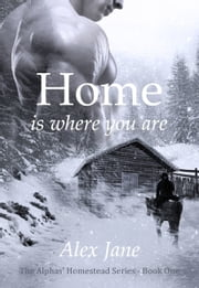 Home Is Where You Are ebook by Alex Jane