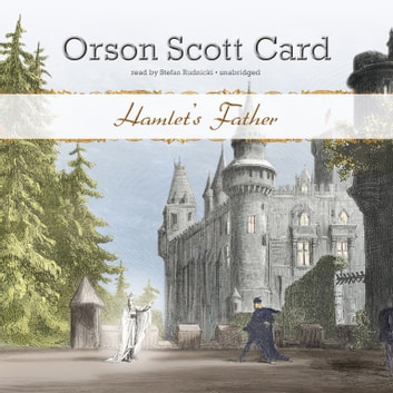Hamlet's Father audiobook by Orson Scott Card