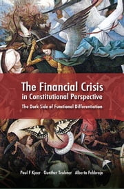 The Financial Crisis in Constitutional Perspective - The Dark Side of Functional Differentiation ebook by Poul F Kjaer,Gunther Teubner,Alberto Febbrajo