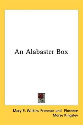 An Alabaster Box ebook by Mary E. Wilkins Freeman And Florence Morse Kingsley
