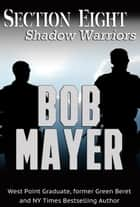 Section Eight ebook by Bob Mayer