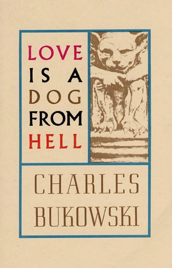 Love is a Dog From Hell ebook by Charles Bukowski