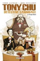 Tony Chu Détective Cannibale T03 ebook by Rob Guillory