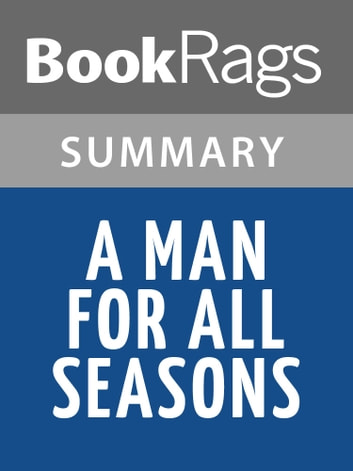 a detailed summary of robert bolts play a man for all seasons A man for all seasons act two summary a man for all seasons by robert bolt home / what will happen to many of the characters after the events of the play.