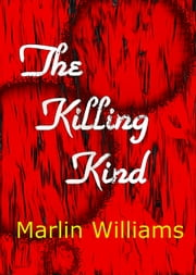 The Killing Kind ebook by Marlin Williams