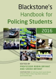 Blackstone's Handbook for Policing Students 2016 ebook by Robin Bryant,Sarah Bryant,Sofia Graça,Lawton-Barrett,Martin O'Neill,Stephen Tong,Robert Underwood,Dominic Wood