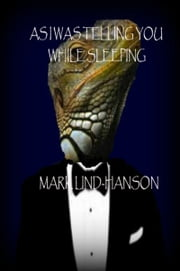 As I Was Telling You While Sleeping ebook by Mark Lind-Hanson