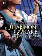 The Pirate Bride ebook by Shannon Drake