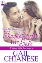 Bachelorette for Sale ebook by Gail Chianese